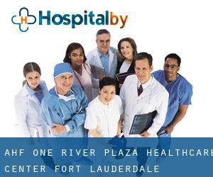 AHF One River Plaza Healthcare Center (Fort Lauderdale)