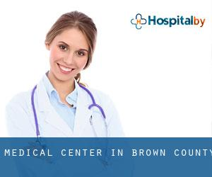 Medical Center in Brown County