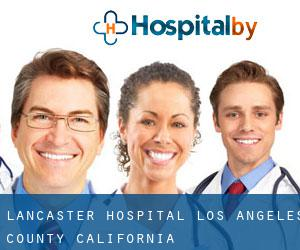 Lancaster hospital (Los Angeles County, California)