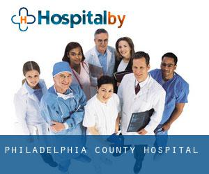 Philadelphia County Hospital