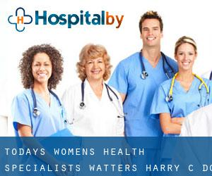 Today's Womens Health Specialists: Watters Harry C DO Casa Linda